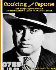 Cooking with Capone : The Encyclopaedia of the American Mafia's Links to...