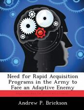 Need for Rapid Acquisition Programs in the Army to Face an Adaptive Enemy by...