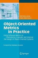 Object-Oriented Metrics in Practice : Using Software Metrics to Characterize,...