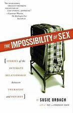 The Impossibility of Sex : Stories of the Intimate Relationship Between...