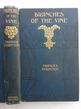 FRANCES STRATTON.BRANCHES OF THE VINE.1ST/1 H/B 1903.VERY RARE AUTHOR 3RD NOVEL
