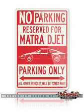 Matra Rene Bonnet DJet V VS Reserved Parking Only 12x18 Aluminum Sign