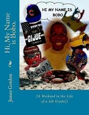 Step into the World of Bobo: Hi, My Name Is Bobo : (a Weekend in the Life of...