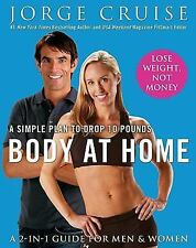 Body at Home: A Simple Plan to Drop 10 Pounds, Cruise, Jorge, Good Book