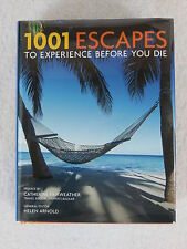 Helen Arnold  1001 ESCAPES TO EXPERIENCE BEFORE YOU DIE Quintessence  2009 HC/DJ