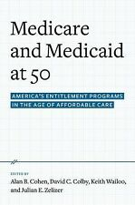 Medicare and Medicaid at 50: America's Entitlement Programs in the Age of Affor