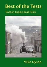 Best of the Tests Traction Engine Road Tests by Mike Dyson