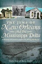 The Jews of New Orleans and the Mississippi Delta:: A History of Life and Commun
