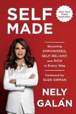 Self Made: Becoming Empowered, Self-Reliant, and Rich in Every Way by Galán, Ne