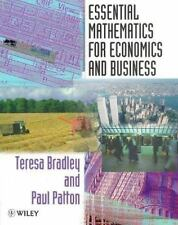 Essential Mathematics for Economics and Business by Paul Patton and Teresa...