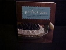 Perfect Pies Best Sweet and Savory Recipes from Michele Stuart Cookbook