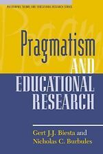 Pragmatism and Educational Research (Philosophy, Theory, and Educational Researc