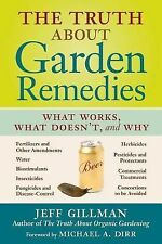 THE TRUTH ABOUT GARDEN REMEDIES - MICHAEL A. DIRR JEFF GILLMAN (PAPERBACK) NEW