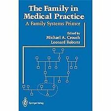 The Family in Medical Practice : A Family Systems Primer (1986, Paperback)