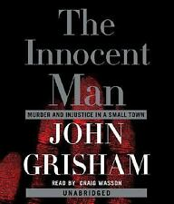 John Grisham: The Innocent Man : Murder and Injustice in a Small Town by John...