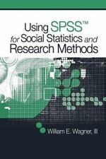 Using SPSS for Social Statistics and Research Methods Wagner, William E. Paperb