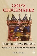God's Clockmaker: Richard of Wallingford and the Invention of Time