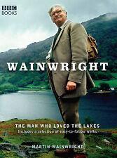 Martin Wainwright Wainwright: The Man Who Loved the Lakes Very Good Book