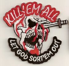 KILL'EM ALL LET GOD SORT'EM OUT SKULL BIKER PATCH