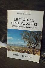 Bessonnat. LE PLATEAU DES LAVANDINS & SON CADRE MONTAGNEUX. Alpes Haute Provence