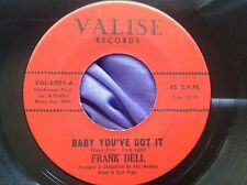 Hear Original Northern Soul 45 : Frank Dell ~ Baby You've Got It ~ Need ~ Valise