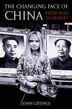 The Changing Face of China : From Mao to Market by John Gittings (2006, Paper...