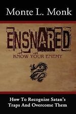 Ensnared : How to Recognize Satan's Traps and Overcome Them (2014, Paperback)