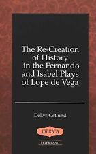 The Re-creation of History in the Fernando and Isabel Plays of Lope de Vega