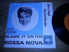"EYDIE GORME ""BLAME IT ON THE BOSSA NOVA"" CBS 1963 NCB 7 "" SINGLE USED RARE SEE**"