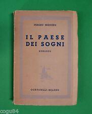 Il paese dei sogni - Ferenc Herczeg - 1^ Ed. Corticelli - Milano 1942