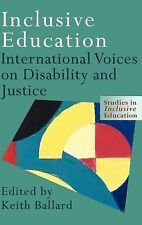 Inclusive Education: International Voices on Disability and Justice (Studies in