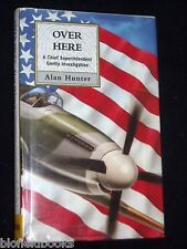 Alan Hunter: Over Here - 1998-1st, George Gently Detective Crime Fiction Novel