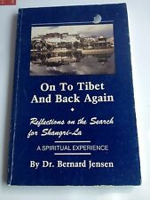 DR BERNARD JENSEN, ON TO TIBET AND BACK AGAIN. SPIRITUAL SEARCH SHANGRI-LA