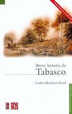 Breve Historia de Tabasco (Seccion de Obras de Historia)