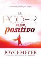 El poder de ser positivo: Encuentre la felicidad para siempre. Spanish Edition