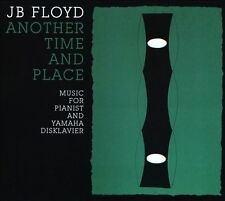 Another Time and Place: Music For Pianist & Yamaha Disklavier [Digipak] New CD