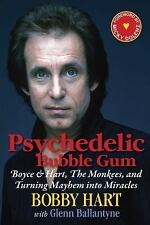 Psychedelic Bubble Gum : Boyce and Hart, the Monkees, and Turning Mayhem into...