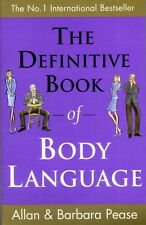 The Definitive Book of Body Language: How to Read Others' Attitudes by Their Ge.