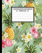 Unruled Composition Notebook 8 X 10 . 120 Pages. Tropical Flowers : Unruled...