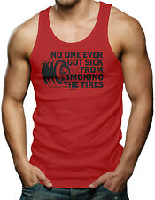No One Ever Got Sick From Smoking The Tires Men's Tank Top T-shirt