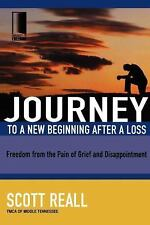 Journey to a New Beginning after Loss: Freedom from the Pain of Grief and Disapp