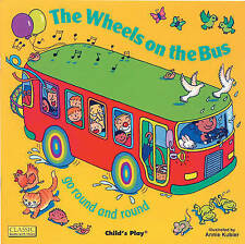 The Wheels on the Bus Go Round and Round by Child's Play International Ltd (Pape