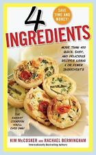 4 Ingredients: More Than 400 Quick, Easy, and Delicious Recipes Using 4 or Fewer