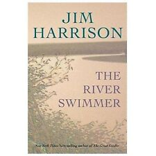 The River Swimmer : Novellas by Jim Harrison (2014, Paperback)