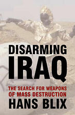 DISARMING IRAQ: The Search for Weapons of Mass Destruction by Hans Blix...