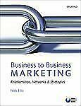 Business to Business Marketing : Relationships, Networks and Strategies by...