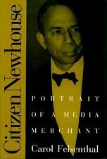 Citizen Newhouse : Portrait of a Media Merchant by Carol Felsenthal (1998,...
