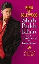 King of Bollywood : Shah Rukh Khan and the Seductive World of Indian Cinema...