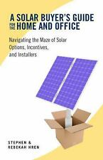 A Solar Buyer's Guide for the Home and Office: Navigating the Maze of -ExLibrary