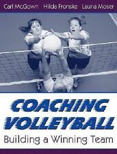 Coaching Volleyball: Building a Winning Team, Moser, Launa, Fronske Ed.D., Hilda